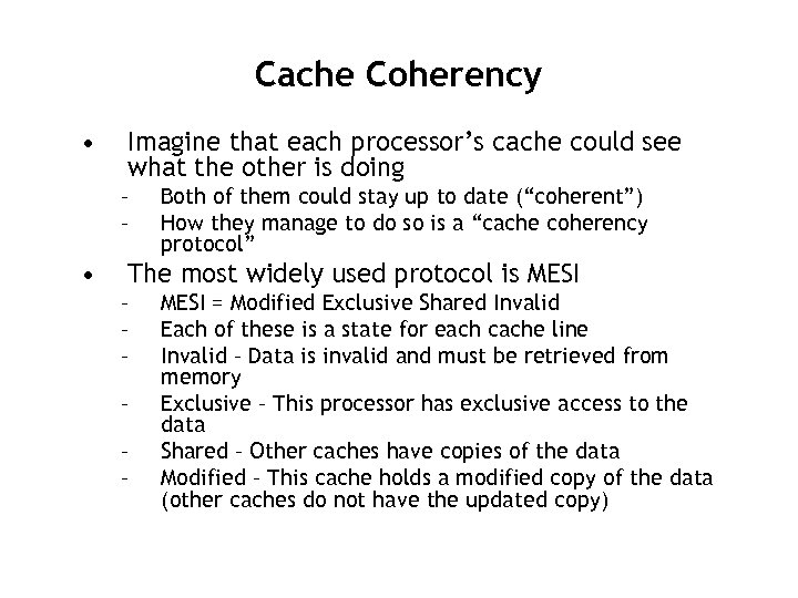 Cache Coherency • Imagine that each processor's cache could see what the other is