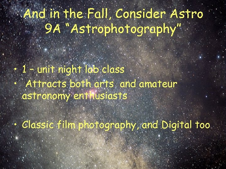 "And in the Fall, Consider Astro 9 A ""Astrophotography"" • 1 – unit night"