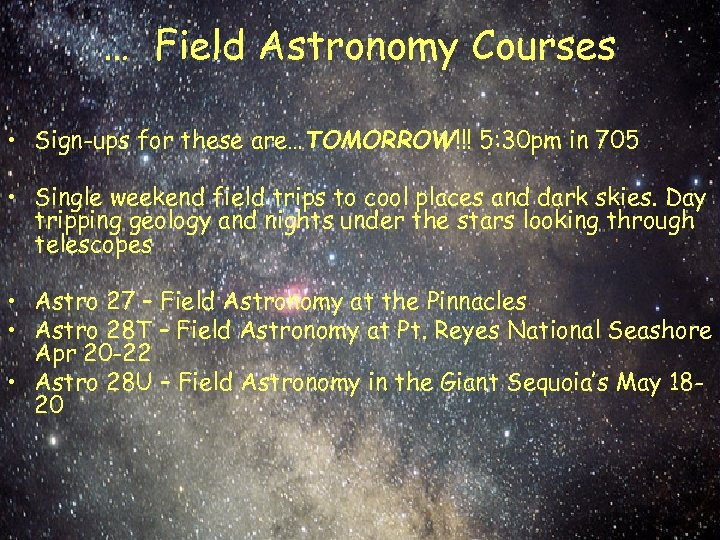 … Field Astronomy Courses • Sign-ups for these are…TOMORROW!!! 5: 30 pm in 705