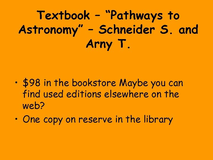 "Textbook – ""Pathways to Astronomy"" – Schneider S. and Arny T. • $98 in"