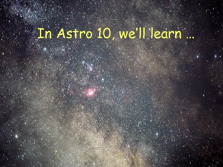 In Astro 10, we'll learn …