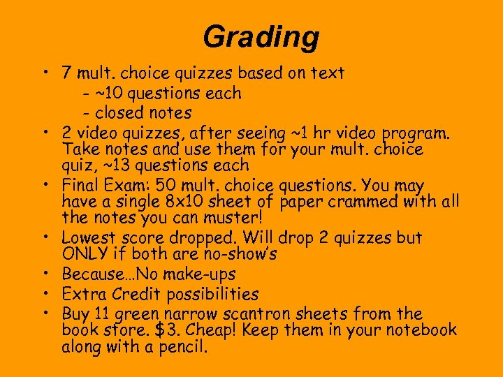 Grading • 7 mult. choice quizzes based on text - ~10 questions each -