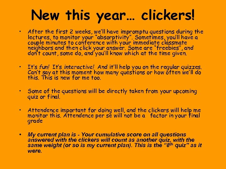 New this year… clickers! • After the first 2 weeks, we'll have impromptu questions