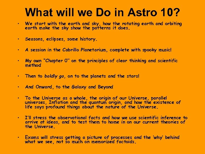 What will we Do in Astro 10? • We start with the earth and