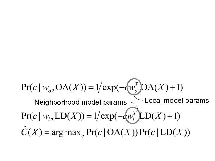 Neighborhood model params Local model params