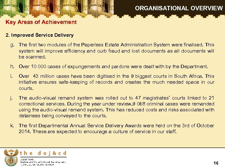 ORGANISATIONAL OVERVIEW Key Areas of Achievement 2. Improved Service Delivery g. The first two