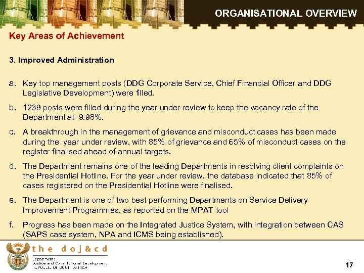 ORGANISATIONAL OVERVIEW Key Areas of Achievement 3. Improved Administration a. Key top management posts