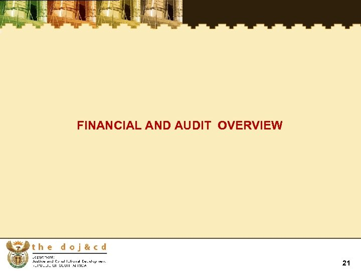 FINANCIAL AND AUDIT OVERVIEW 21
