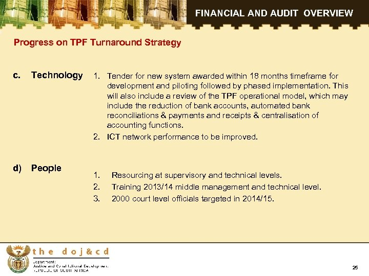 FINANCIAL AND AUDIT OVERVIEW Progress on TPF Turnaround Strategy c. Technology d) People 1.