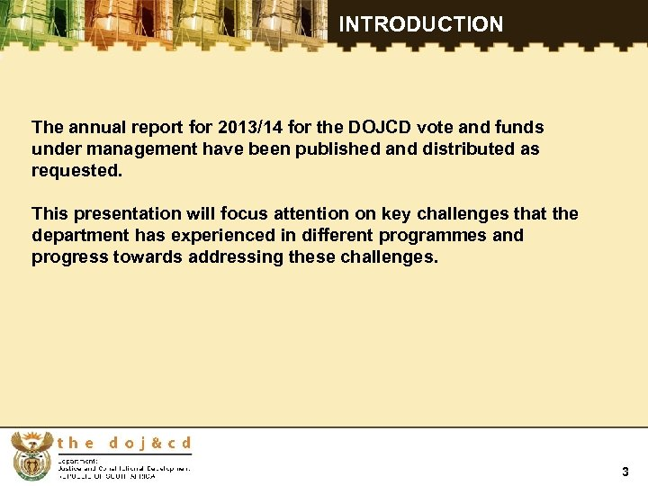 INTRODUCTION The annual report for 2013/14 for the DOJCD vote and funds under management