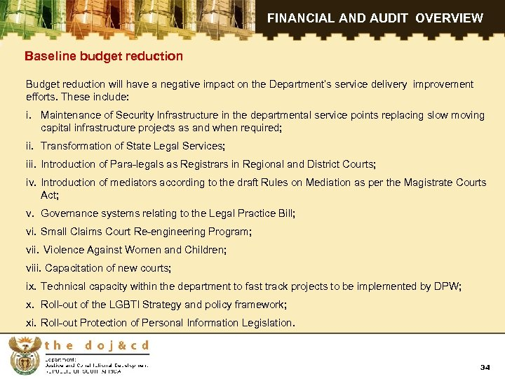 FINANCIAL AND AUDIT OVERVIEW Baseline budget reduction Budget reduction will have a negative impact