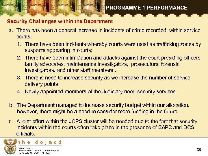 PROGRAMME 1 PERFORMANCE Security Challenges within the Department a. There has been a general
