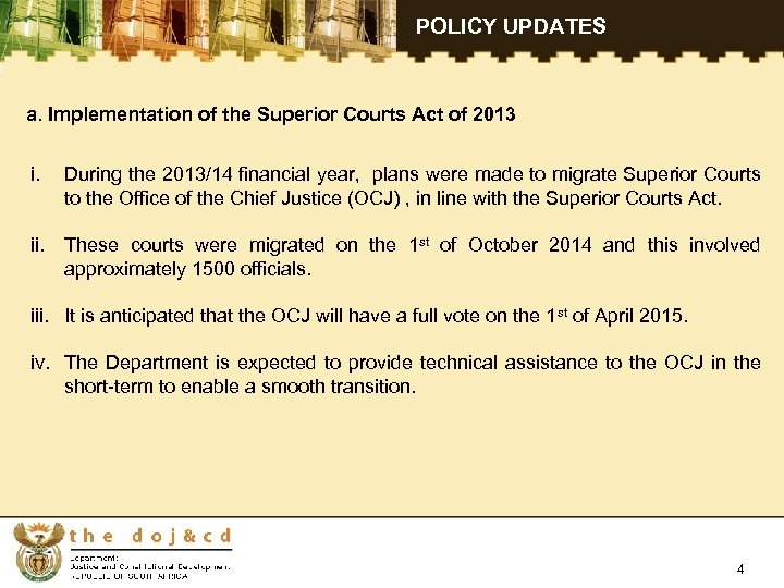 POLICY UPDATES a. Implementation of the Superior Courts Act of 2013 i. During