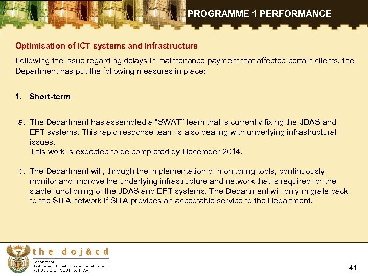 PROGRAMME 1 PERFORMANCE Optimisation of ICT systems and infrastructure Following the issue regarding delays