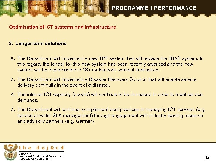 PROGRAMME 1 PERFORMANCE Optimisation of ICT systems and infrastructure 2. Longer-term solutions a. The