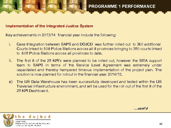 PROGRAMME 1 PERFORMANCE Implementation of the Integrated Justice System Key achievements in 2013/14 financial