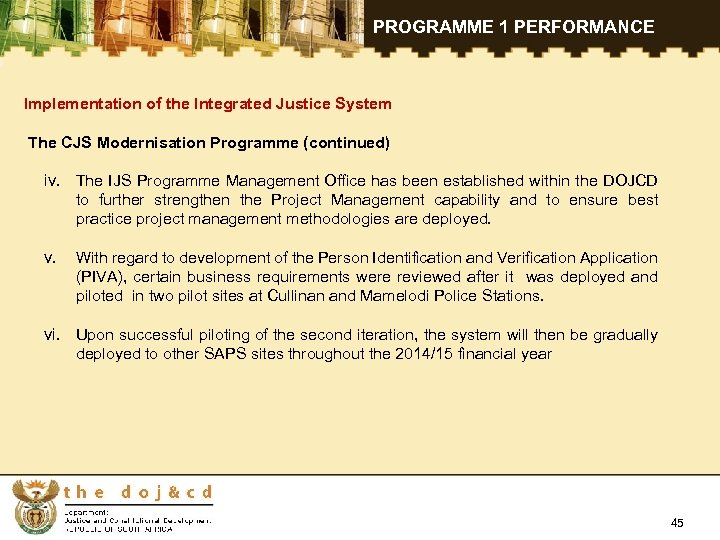 PROGRAMME 1 PERFORMANCE Implementation of the Integrated Justice System The CJS Modernisation Programme (continued)