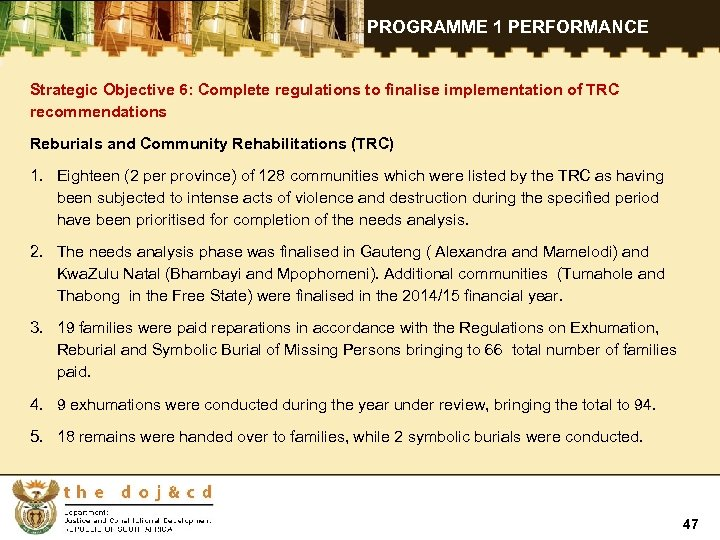 PROGRAMME 1 PERFORMANCE Strategic Objective 6: Complete regulations to finalise implementation of TRC recommendations