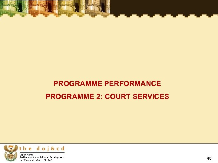 PROGRAMME PERFORMANCE PROGRAMME 2: COURT SERVICES 48