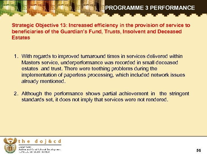 PROGRAMME 3 PERFORMANCE Strategic Objective 13: Increased efficiency in the provision of service to