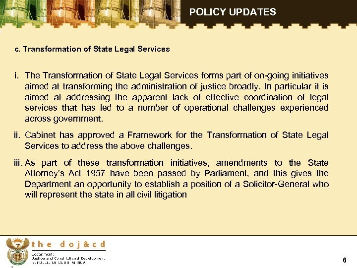 POLICY UPDATES c. Transformation of State Legal Services i. The Transformation of State