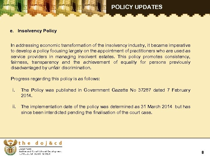 POLICY UPDATES e. Insolvency Policy In addressing economic transformation of the insolvency industry,