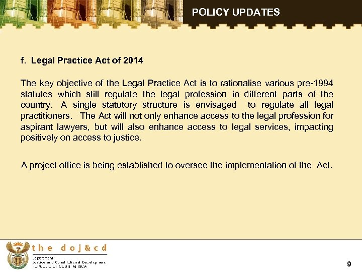 POLICY UPDATES f. Legal Practice Act of 2014 The key objective of the