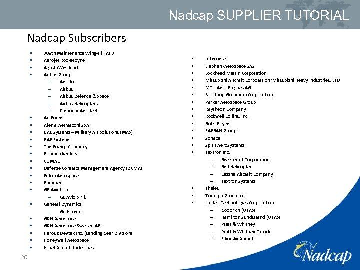 Nadcap SUPPLIER TUTORIAL Nadcap Subscribers • • • • • • 20 309 th