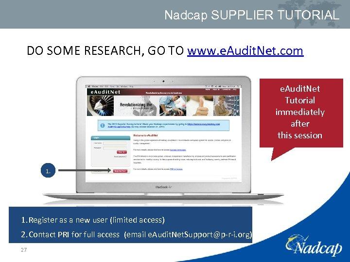Nadcap SUPPLIER TUTORIAL DO SOME RESEARCH, GO TO www. e. Audit. Net. com e.