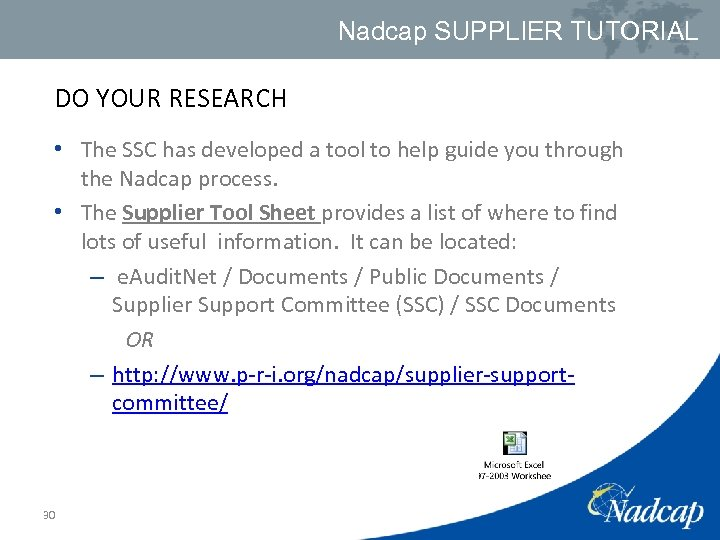 Nadcap SUPPLIER TUTORIAL DO YOUR RESEARCH • The SSC has developed a tool to
