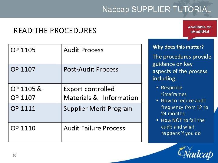 Nadcap SUPPLIER TUTORIAL READ THE PROCEDURES OP 1105 Audit Process OP 1107 Post-Audit Process