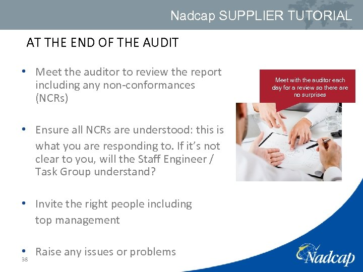 Nadcap SUPPLIER TUTORIAL AT THE END OF THE AUDIT • Meet the auditor to