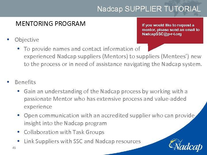 Nadcap SUPPLIER TUTORIAL MENTORING PROGRAM If you would like to request a mentor, please