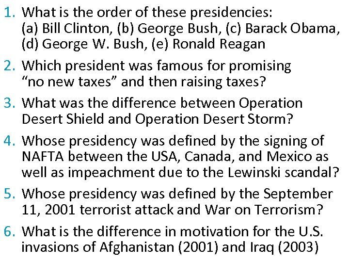1. What is the order of these presidencies: (a) Bill Clinton, (b) George Bush,