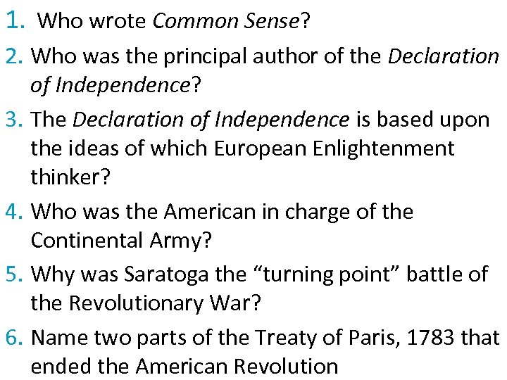 1. Who wrote Common Sense? 2. Who was the principal author of the Declaration