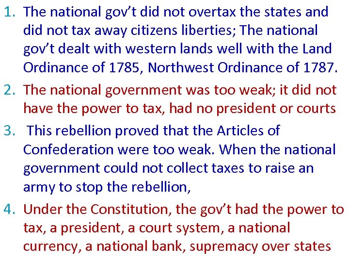 1. The national gov't did not overtax the states and did not tax away