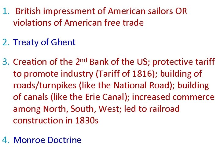 1. British impressment of American sailors OR violations of American free trade 2. Treaty
