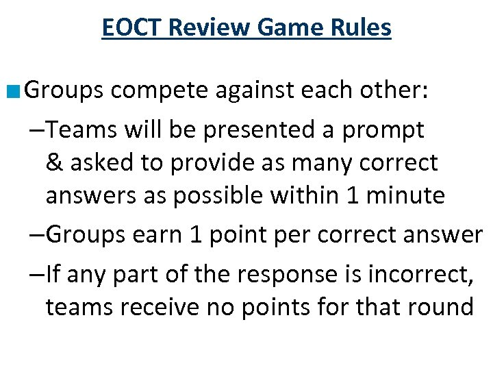 EOCT Review Game Rules ■ Groups compete against each other: –Teams will be presented