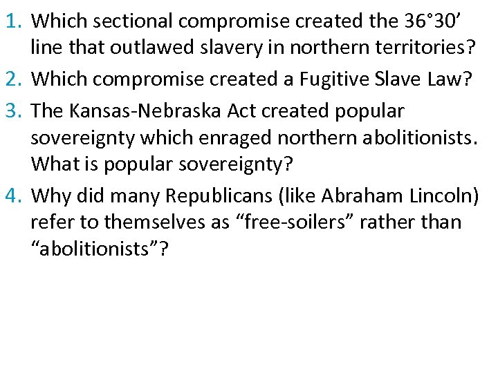 1. Which sectional compromise created the 36° 30' line that outlawed slavery in northern