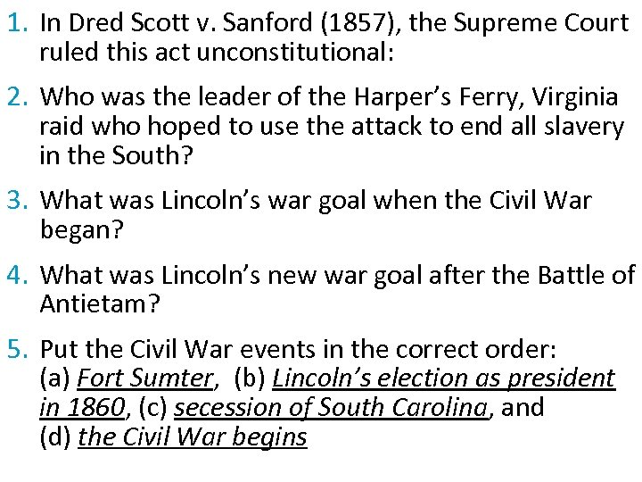 1. In Dred Scott v. Sanford (1857), the Supreme Court ruled this act unconstitutional: