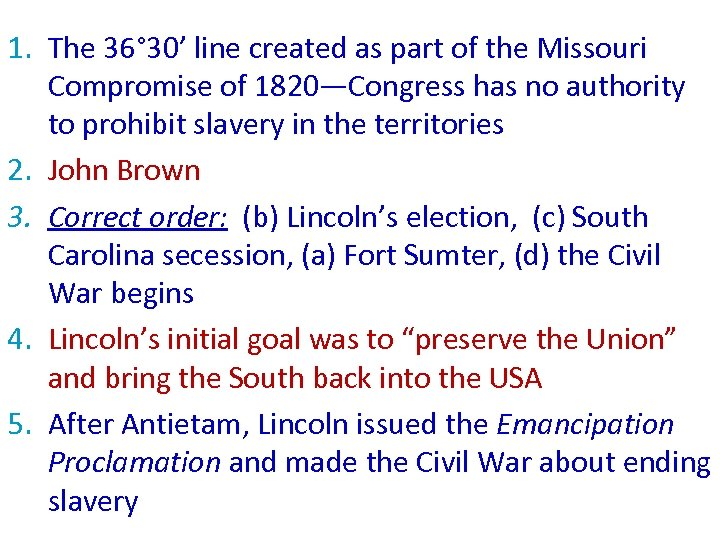 1. The 36° 30' line created as part of the Missouri Compromise of 1820—Congress