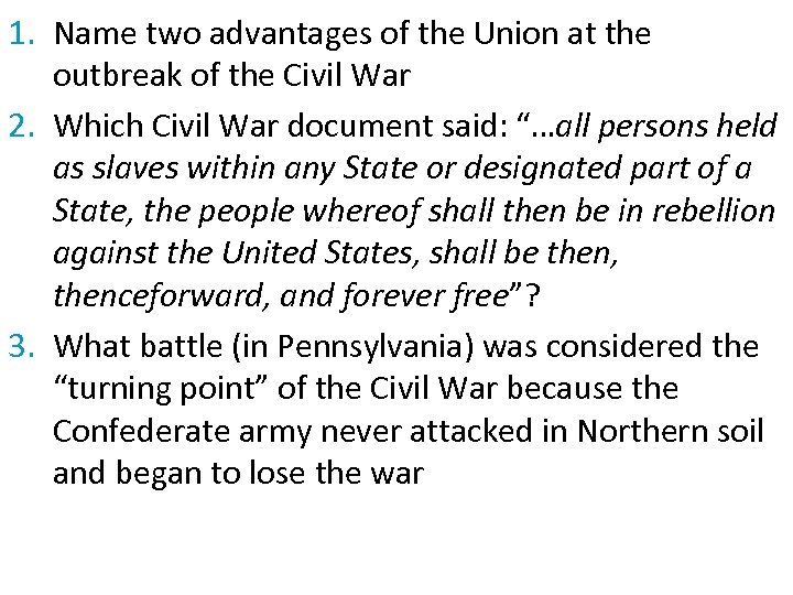 1. Name two advantages of the Union at the outbreak of the Civil War