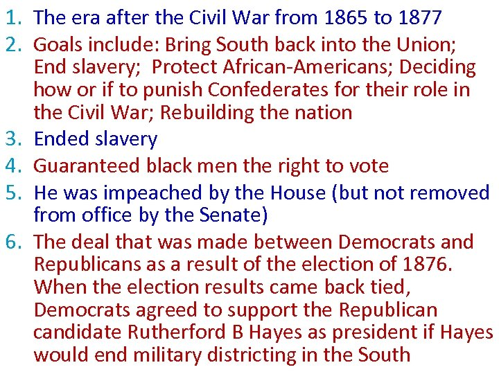 1. The era after the Civil War from 1865 to 1877 2. Goals include:
