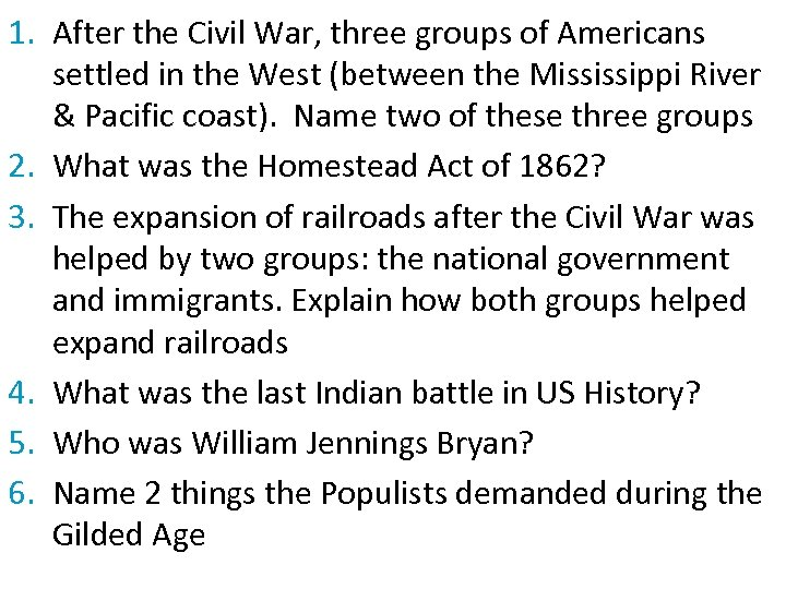 1. After the Civil War, three groups of Americans settled in the West (between