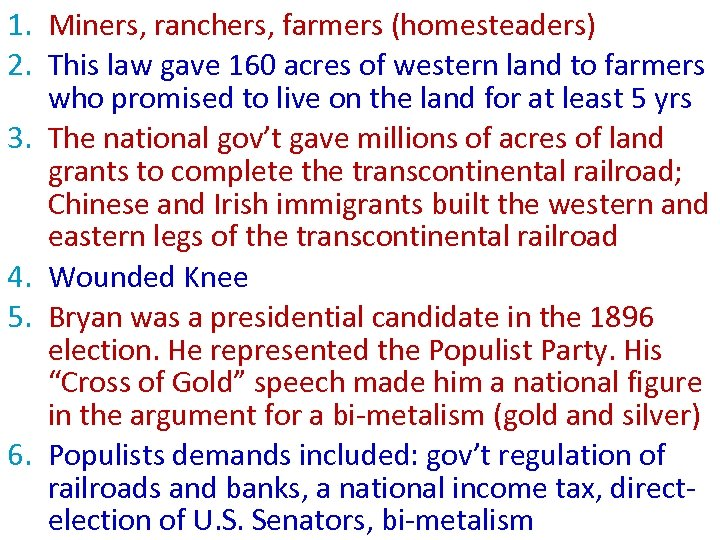 1. Miners, ranchers, farmers (homesteaders) 2. This law gave 160 acres of western land