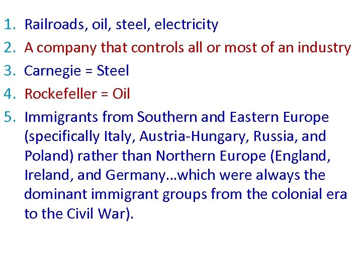 1. 2. 3. 4. 5. Railroads, oil, steel, electricity A company that controls all