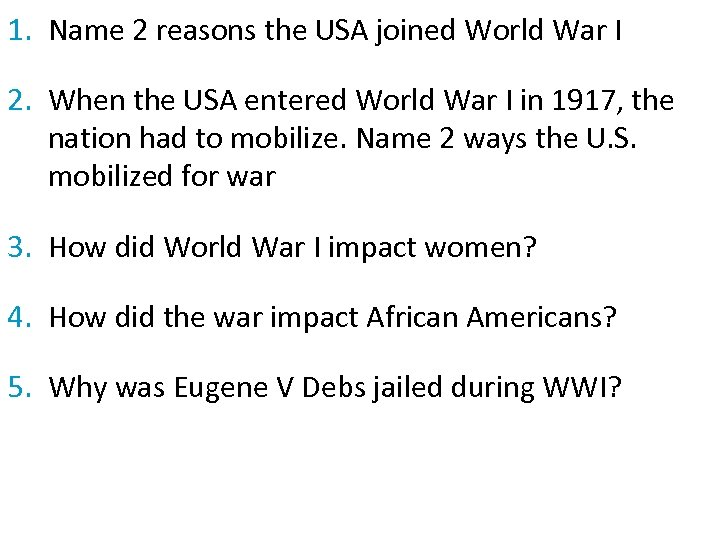 1. Name 2 reasons the USA joined World War I 2. When the USA