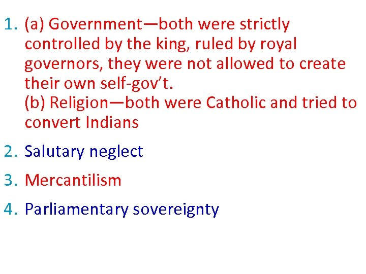 1. (a) Government—both were strictly controlled by the king, ruled by royal governors, they
