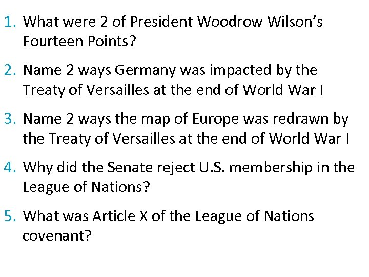1. What were 2 of President Woodrow Wilson's Fourteen Points? 2. Name 2 ways