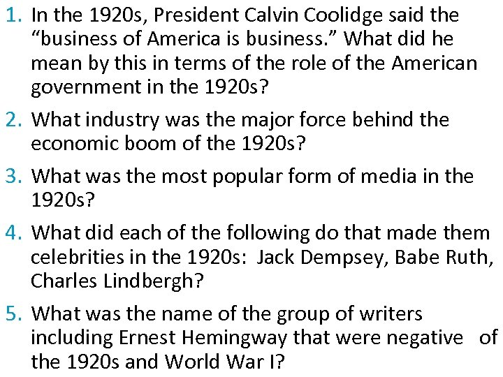 "1. In the 1920 s, President Calvin Coolidge said the ""business of America is"